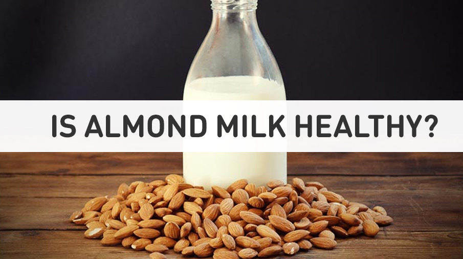 Is Almond Milk Healthy?