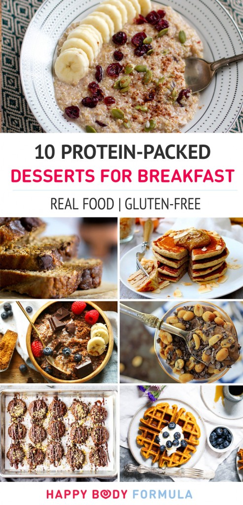10 Protein-Packed Desserts For Breakfast (Paleo, Gluten-free, Vegan, and Real Food recipes)