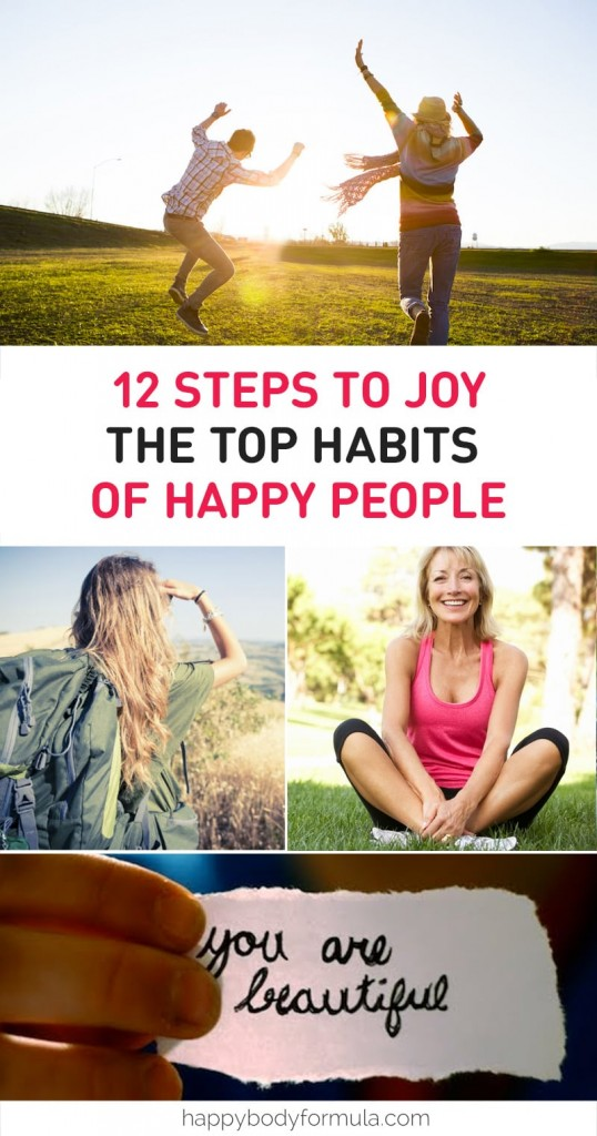12 Steps To Joy - The Top Habits Of Happy People