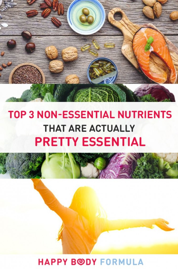 Top 3 Non-Essential Nutrients That Are Actually Pretty Essential To Health & Wellbeing