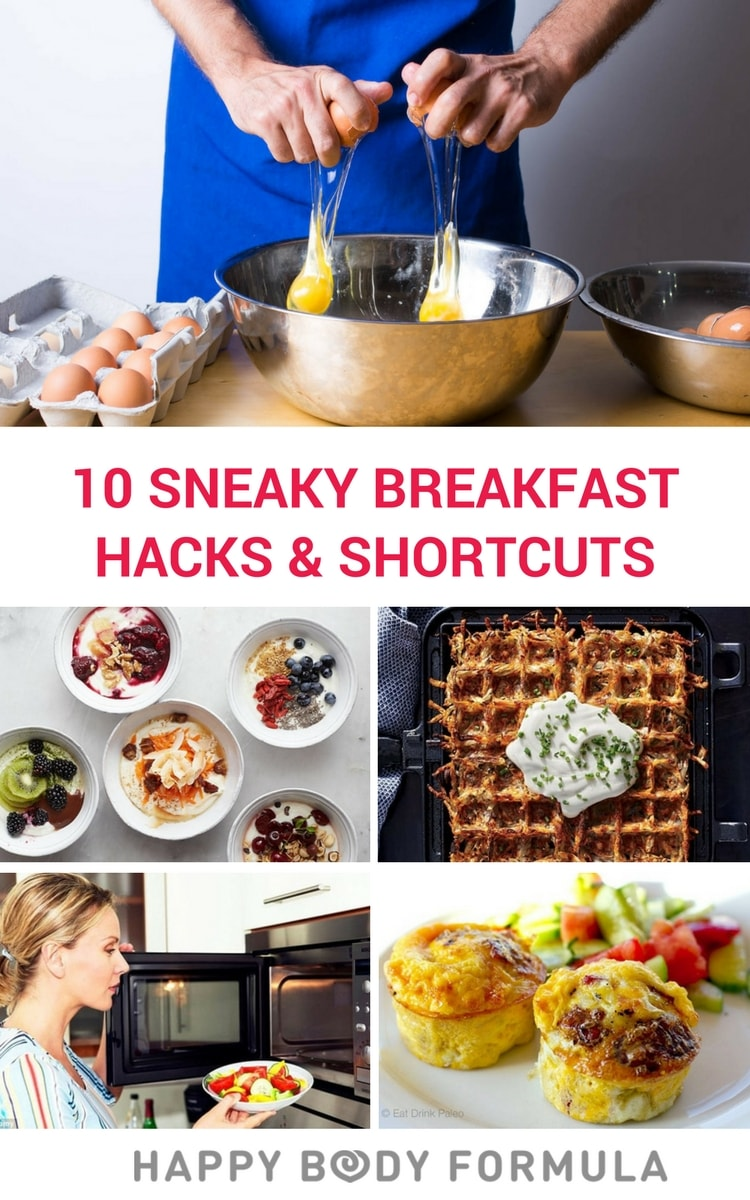 10 Sneaky Breakfast Hacks & Shortcuts for Healthy Eating