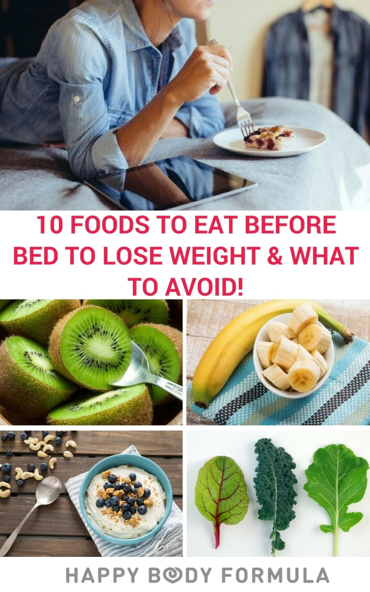 10 Best Foods To Eat Before Bed Lose Weight The You Should Avoid