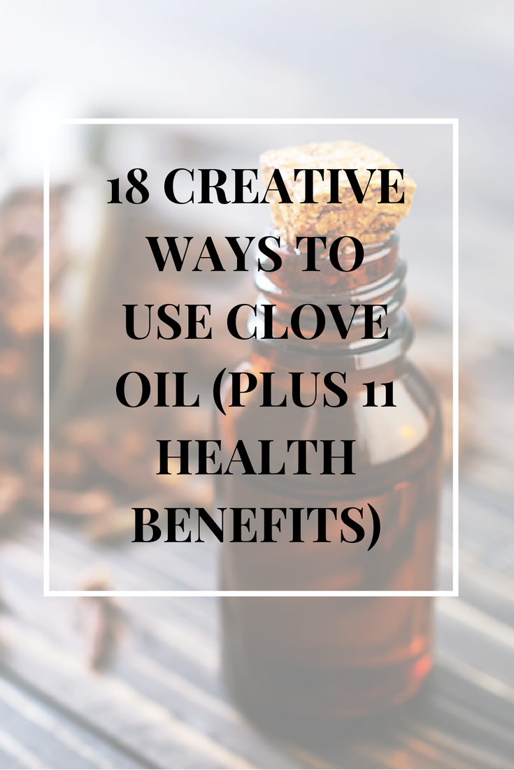 18 Creative Ways to Use Clove Oil | HappyBodyFormula.com