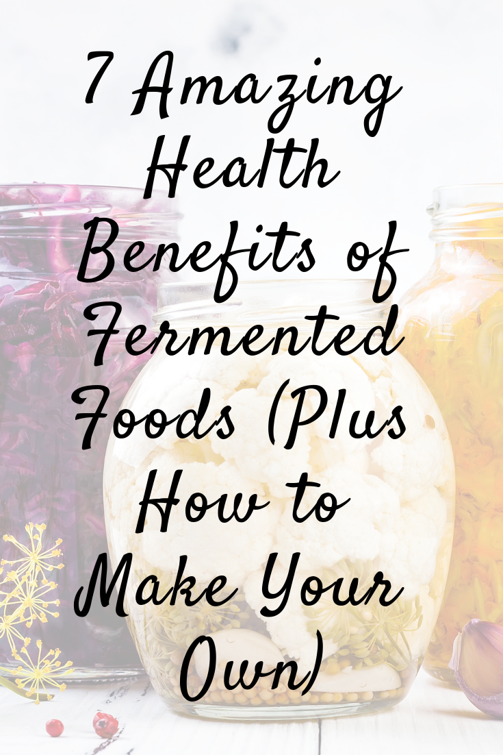 7 Amazing Health Benefits of Fermented Foods | HappyBodyFormula.com