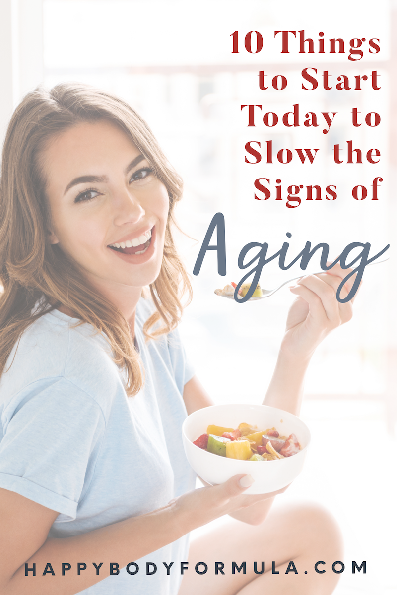 10 Simple Anti-Aging Tips & Foods to Slow Down Aging | HappyBodyFormula.com
