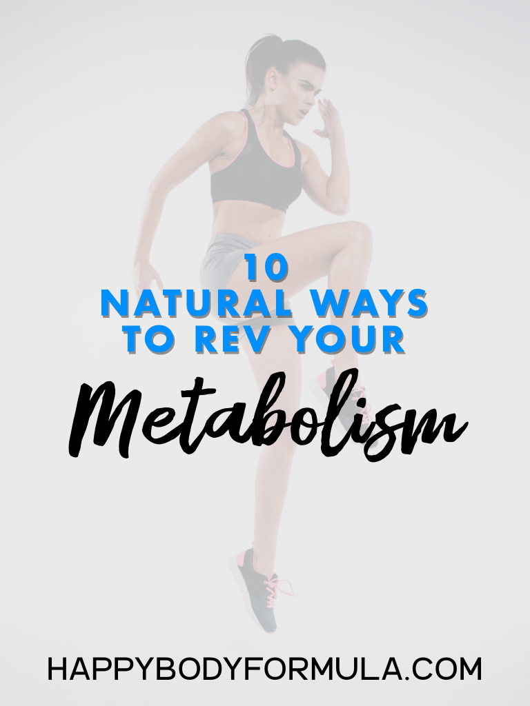10 Natural Ways to Boost Your Metabolism Fast | Happybodyformula.com