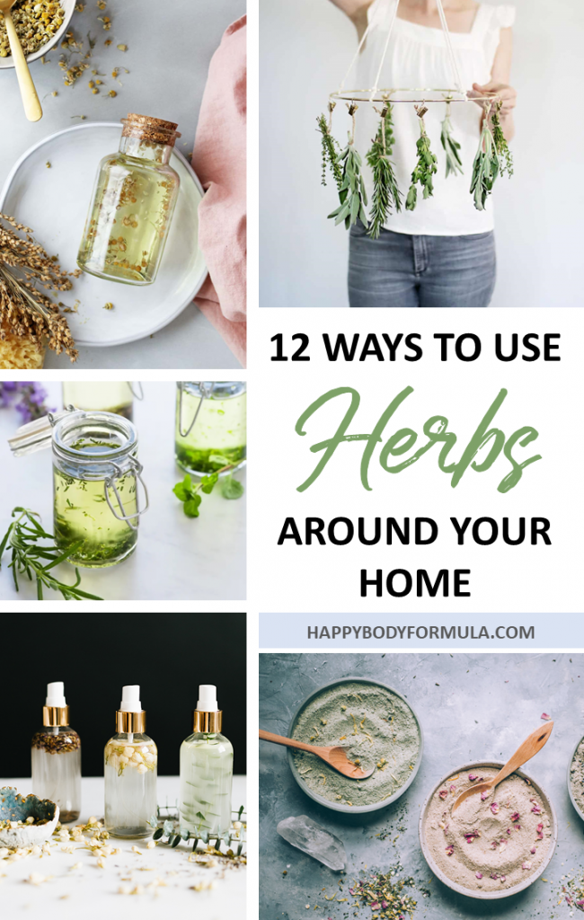 12 Ways to Use Herbs in Your Home | HappyBodyFormula.com