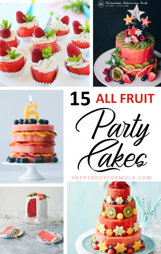 15 All Fruit Birthday Cake Ideas You Can Make From Home | HappyBodyFormula.com