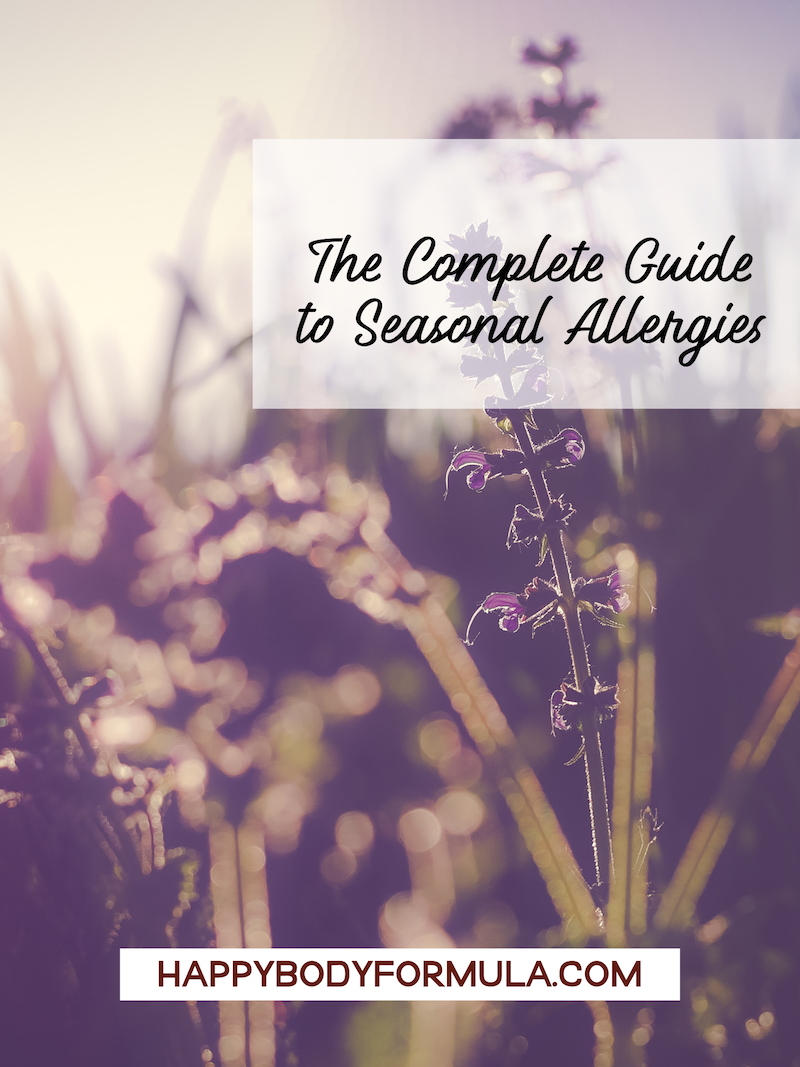 The Complete Guide to Seasonal Allergies | HappyBodyFormula.com
