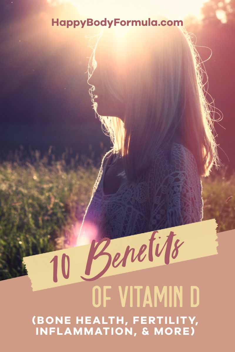 10 Benefits of Vitamin D | HappyBodyFormula.com