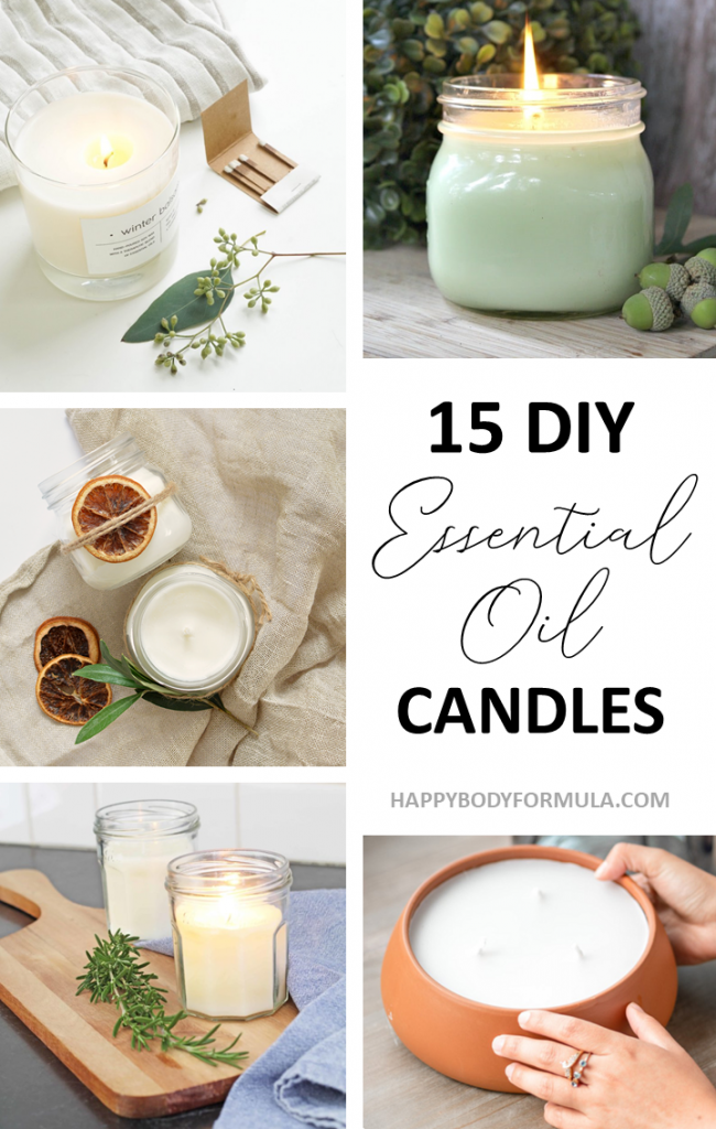 15 Fun Ways to Make Your Own Essential Oil Candles | Happybodyformula.com