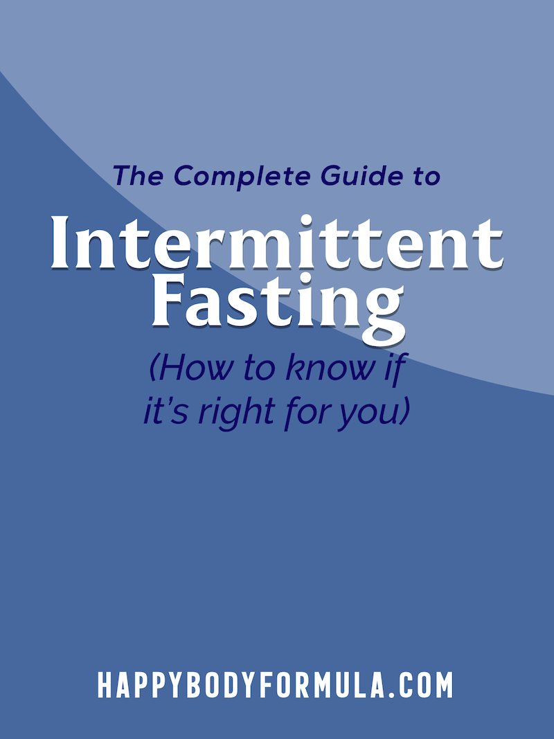 Intermittent Fasting: How to Know If It's Right For You | Happybodyformula.com